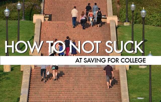 How To Not Suck… At Saving For College