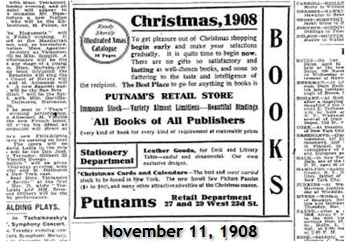 "The text on this ad from Putnam's on Nov. 11, 1908  reads, ""To get pleasure out of Christmas shopping, begin early... It is quite time to begin now."""