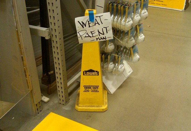 """Weat Paent Man"" Sign At Lowe's Makes Reading Fun Again"