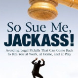 """So Sue Me, Jackass!"" Provides Random Legal Advice In Humor Book Format"