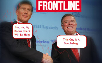 Frontline Examines The Bank Of America/ Merrill Lynch Merger