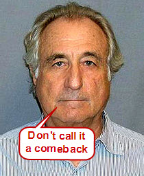 Madoff Eligible To Scam Again In Only 150 Years