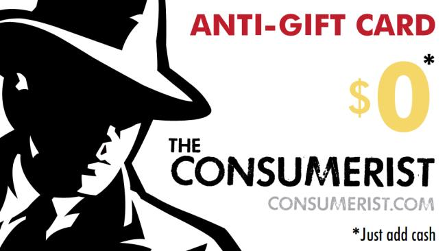 Print Your Own Consumerist Anti-Gift Cards