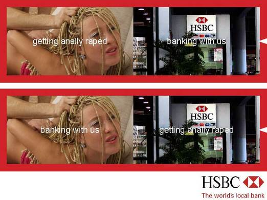What's Your Perspective On HSBC Anal Rapage?