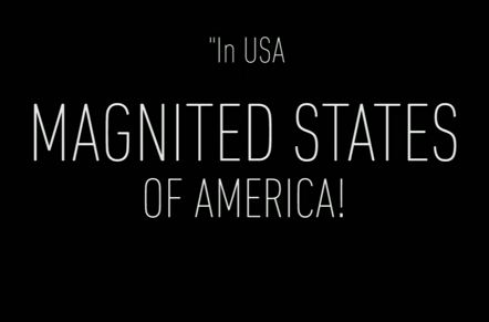 Welcome to the Magnited States of America.