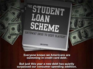 Student Loans, Gateway Drug To Debt Slavery