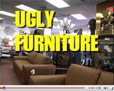 Come On Down To The Ugly Furniture Store!