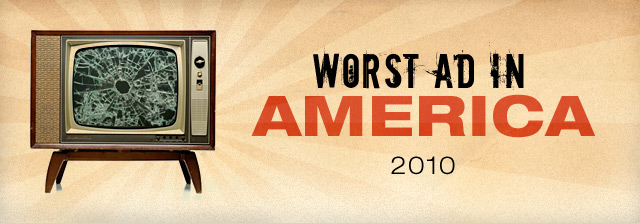 Final Chance To Vote On The Worst Ad In America!