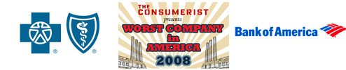 "Worst Company In America 2008 ""Sweet 16"": Bank of America VS Blue Cross Blue Shield"