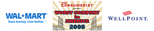 "Worst Company In America 2008 ""Sweet 16"": Wal-Mart VS WellPoint"