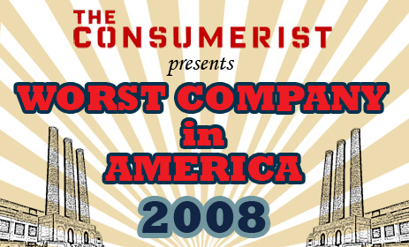 Worst Company In America 2008: Preliminaries (2nd Try)