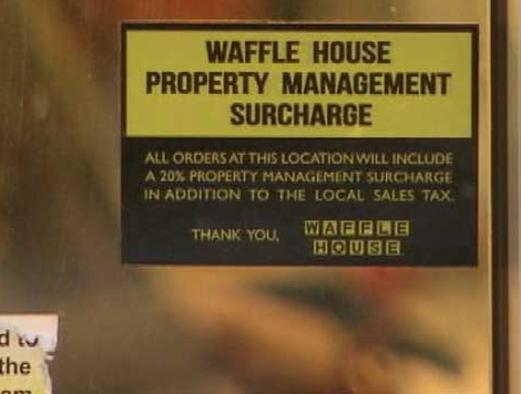 "The Waffle House lists the 20% as a ""property management surcharge."""