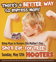 Hooters loves your mother.