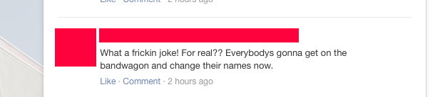 This concerned citizen is worried about the name-change epidemic that is sure to follow.