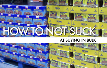 How To Not Suck… At Buying In Bulk