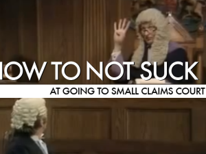 How To Not Suck… At Going To Small Claims Court
