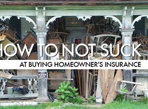 15 Things Everyone (Including Renters) Should Know About Homeowner's Insurance