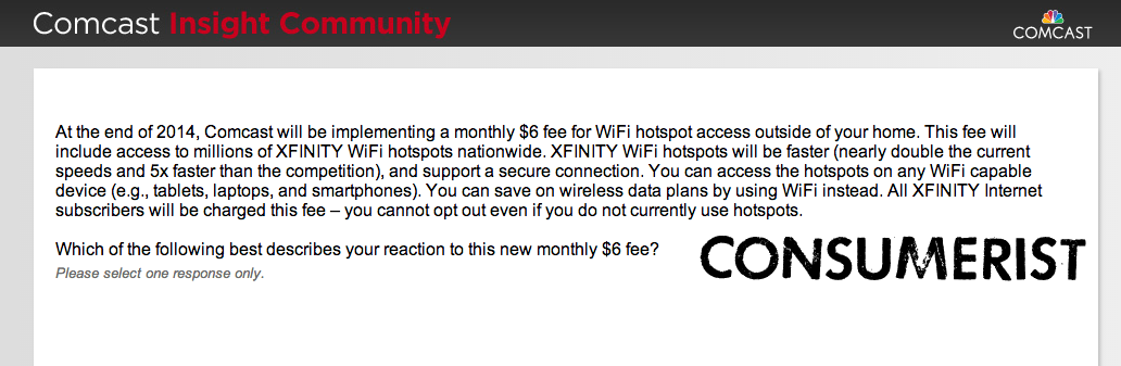 Survey takers on the Comcast Insight Community website were faced this question about a $6 monthly fee for WiFi service. Comcast says the question should not have been posted to the site.