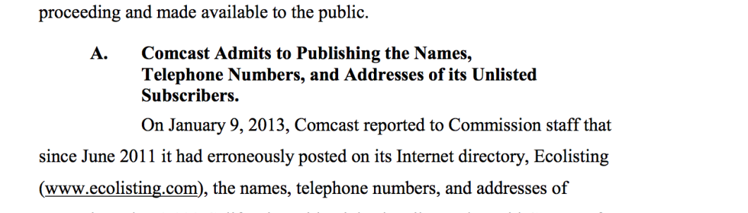 Starting in July 2010, Comcast accidentally shared thousands of California customers' unlisted phone numbers, even though those subscribers paid to keep their info hidden from the public.