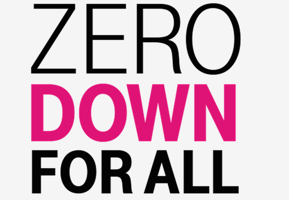 "T-Mobile's ""Zero Down For All"" slogan should probably have an asterisk indicating that ""For All"" means ""For everyone who has paid their T-Mobile bill for at least a year."""