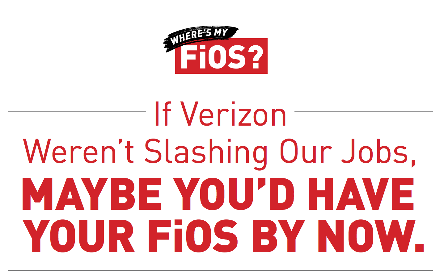"From the CWA's ""Where's My FiOS?"" flyer."