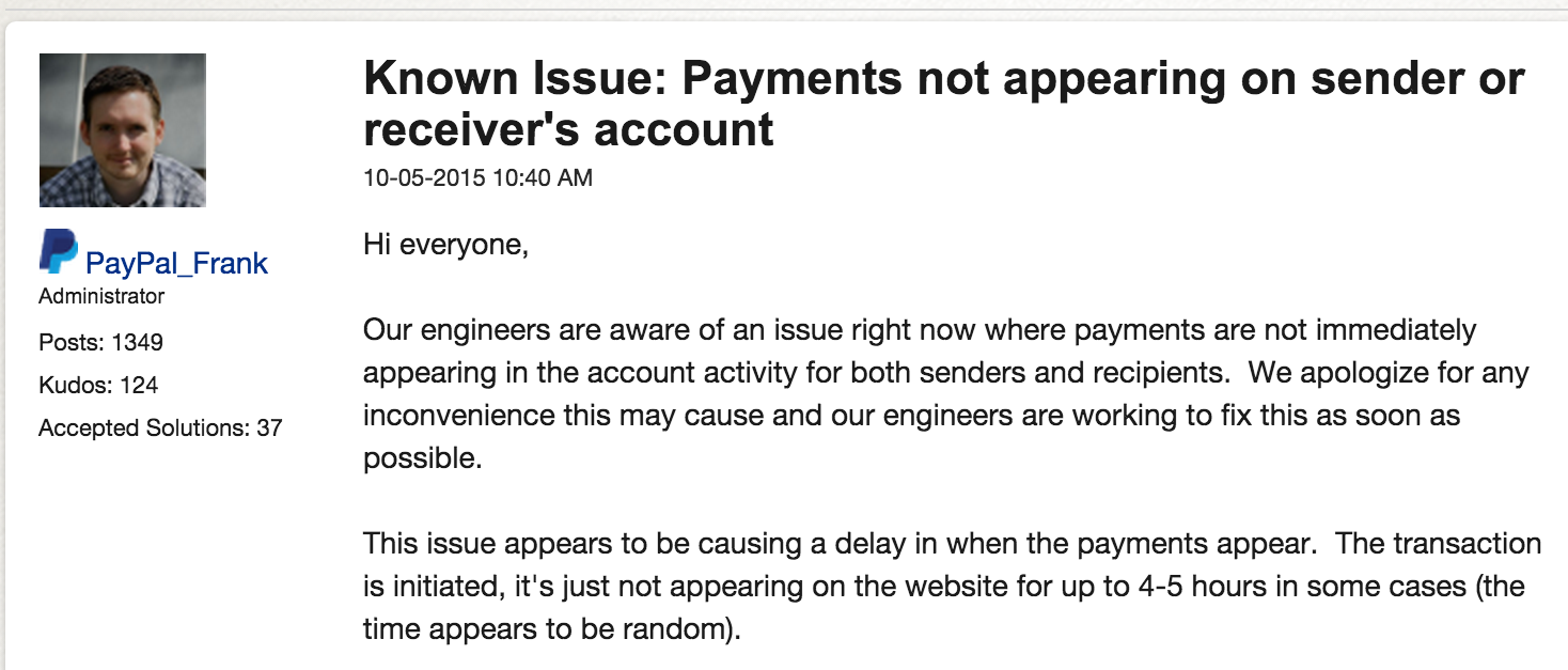While PayPal posted this notice in one of its support forums, the company has yet to make a more public statement about the delays.