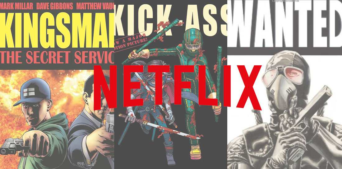 Netflix Is Now In The Comic Book Business; Buys Company Behind Kick-Ass, Kingsman
